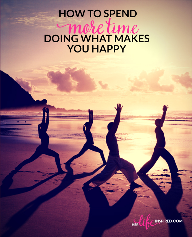 How To Spend More Time Doing What Makes You Happy