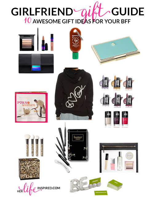 Girlfriend Gift Guide 10 Awesome Gift Ideas For Your BFF  Her Life Inspired