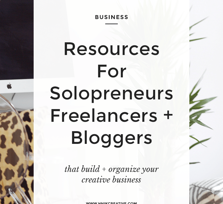 Resources For Solopreneurs, Freelancers + Bloggers