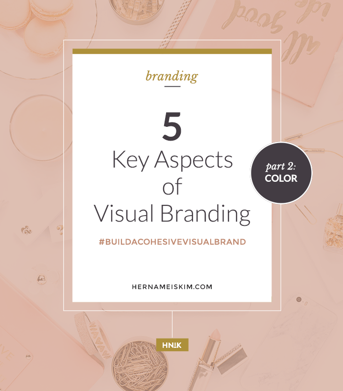 5 Key Aspects Of Visual Branding - Part 2: Color