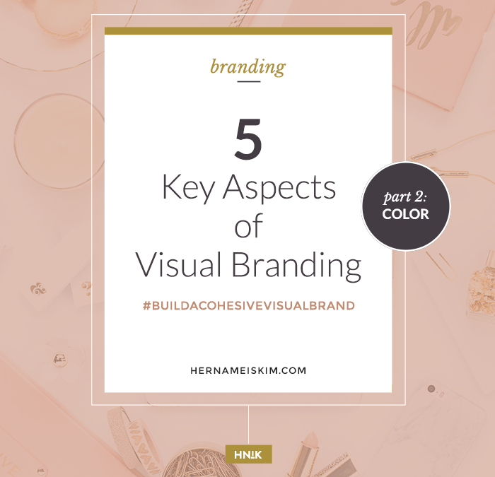 5 Key Aspects Of Visual Branding – Part 2: Color