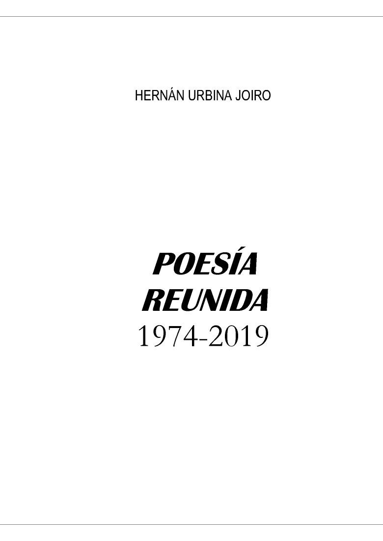 Poesía Reunida 1974 - 2019   Hernán Urbina Joiro   Manuscrito inédito