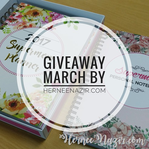 GIVEAWAY MARCH HERNEENAZIRDOTCOM