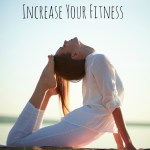 7 Simple Ways To Increase Your Fitness Her Nourished