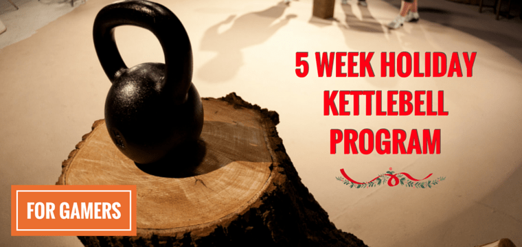 The 5 Week Holiday Kettlebell Program: How To Burn Fat & Get Strong While Doing Practically Nothing, Eating Pies & Playing Games This Holiday Season