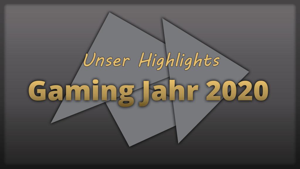 Unser Highlights aus dem Gaming Jahr 2020