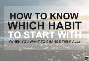 Habit to start with