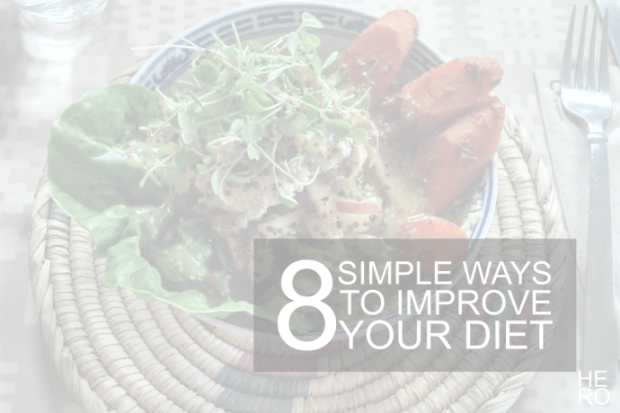 8 Simple Ways to Improve Your Diet