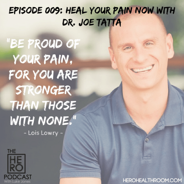 The HERO PODCAST 009 Heal Your Pain Dr Joe Tatta