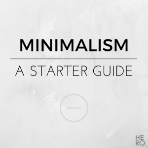 Minimalist Living - A Starter Guide
