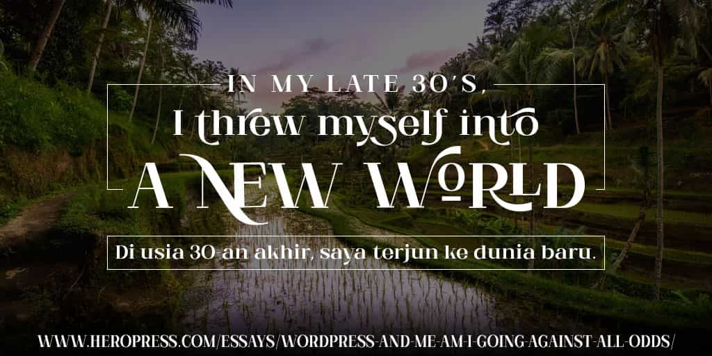 Pull quote: In my late 30's, I threw myself into a new world.