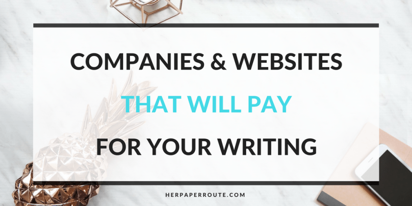 Companies And Websites That Pay For Your Writing - Make Money Blogging - Passive Income - Affiliates - Content - Social Media - Management - SEO - Promote | www.herpaperroute.com