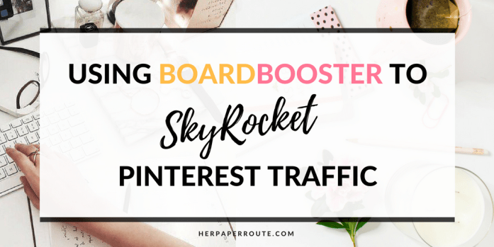 How To Use BoardBooster To Increase Traffic Pinterest - How To Set Up Images And Pins With Rich SEO KeyWords To Improve Traffic And SmartFeed Results - Social Media - Social Media Marketing | www.herpaperroute.com