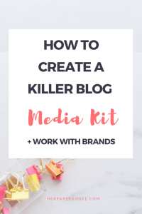 How to create a blog media kit - unique education - online classes - MOMBLOGGERS niches make money blogging network make money blogging herpaperroute.com