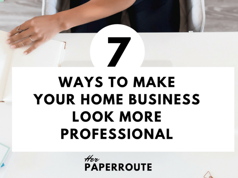 7 Ways To Make Your Home Business Look More Professional - Things That Are Making Your Business Look Unprofessional   www.herpaperroute.com