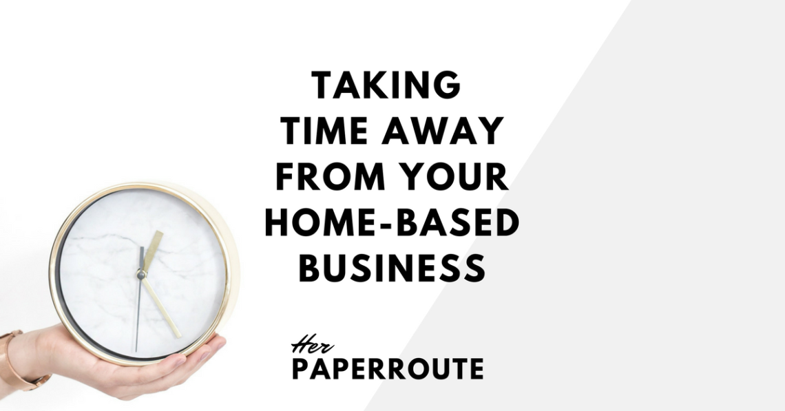Preparing To Take Time Away From Your Home-Based Business ...