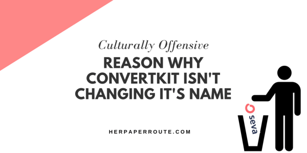 ConvertKit Pricing - The Culturally Offensive Reason ConvertKit Isn't Changing It's Name To Seva