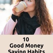 10 Money Tips To Promote Good Money Saving Habits