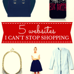 5 Websites I Can't Stop Shopping