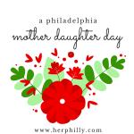 Philadelphia Mother Daughter Day