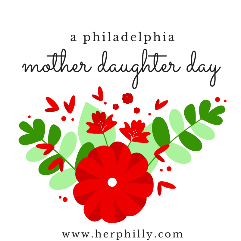 Philadelphia Mother Daughter Day