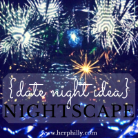 {Date Night Idea} Nightscape
