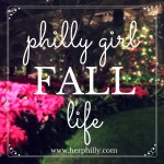 Philly Girl Fall Life {2015}