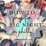 Prepping for Your Big Night in Philly