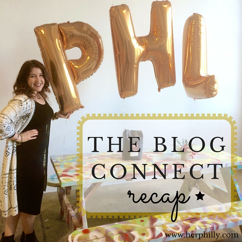 The Philly Blogger Conference #TheBlogConnect Recap