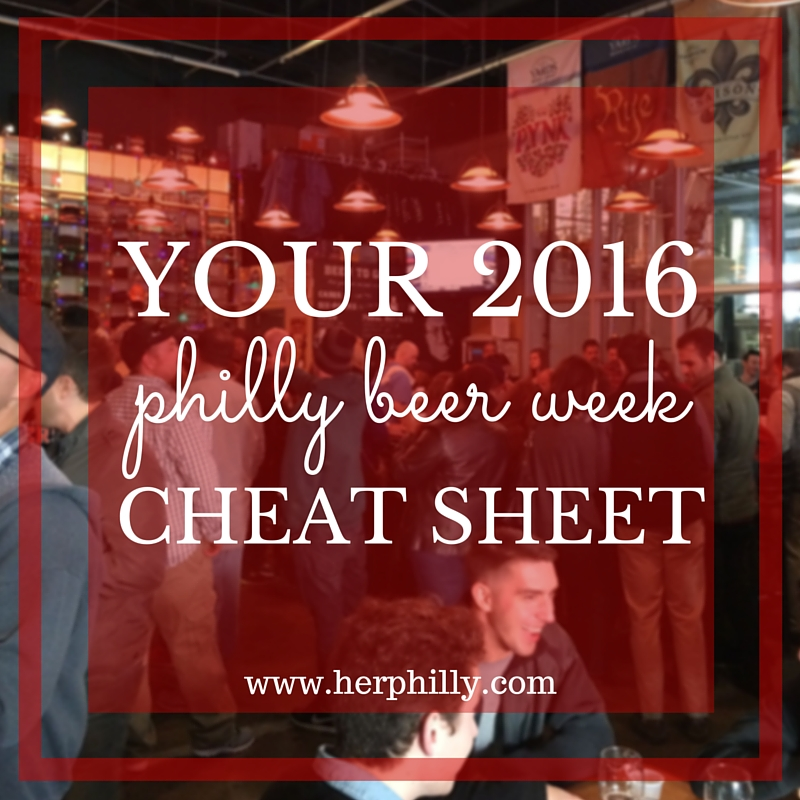 Philly Beer Week 2016 Cheat Sheet