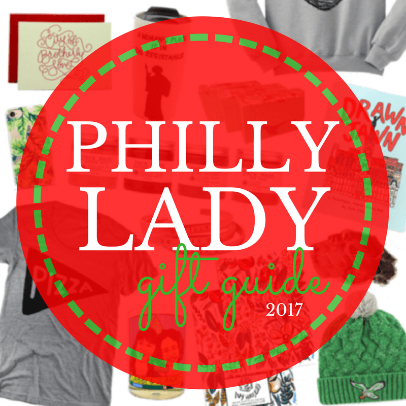 Philly Lady Gift Guide 2017