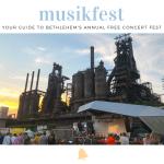 A Beginner's Guide to Musikfest: Bethlehem's Annual Free Concert Festival