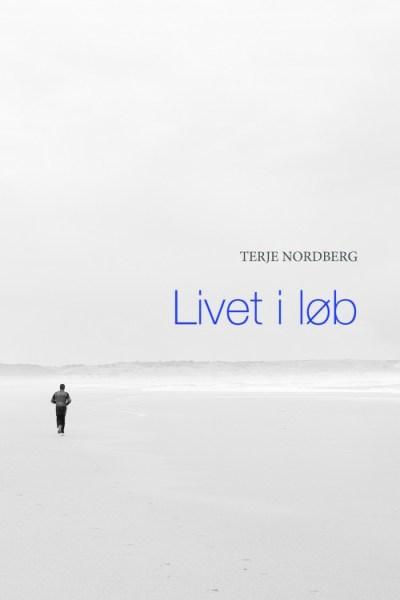 Terje Nordberg - Livet i løb