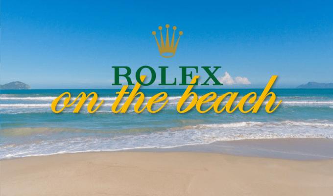 Rolex jetzt mit eigenen Strand-Konzessionären