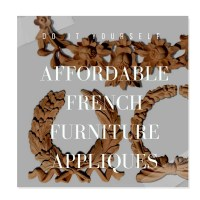 Affordable French Furniture Appliques