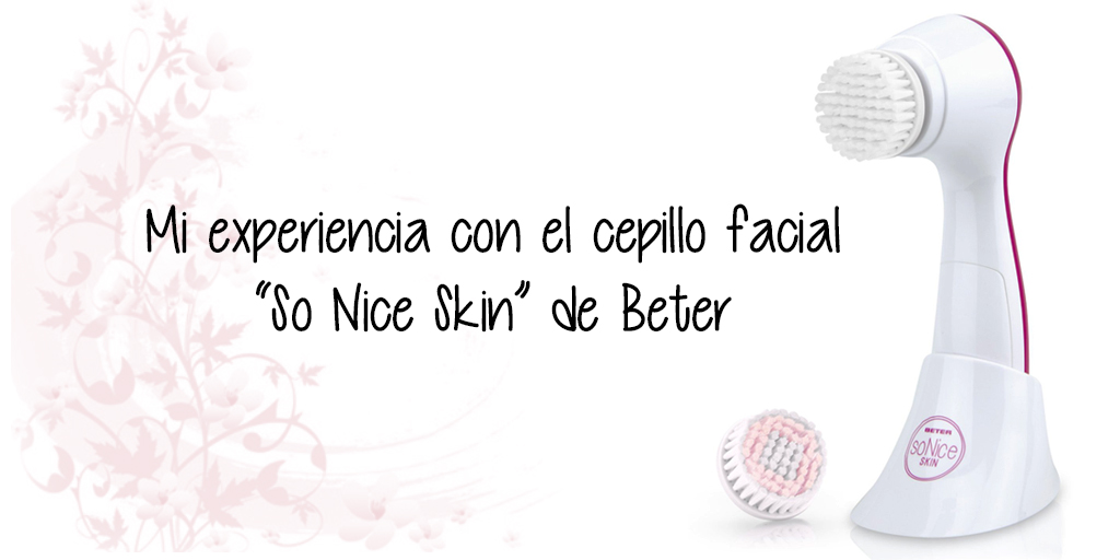 Review Cepillo facial sónico ''So Nice Skin'' de Better
