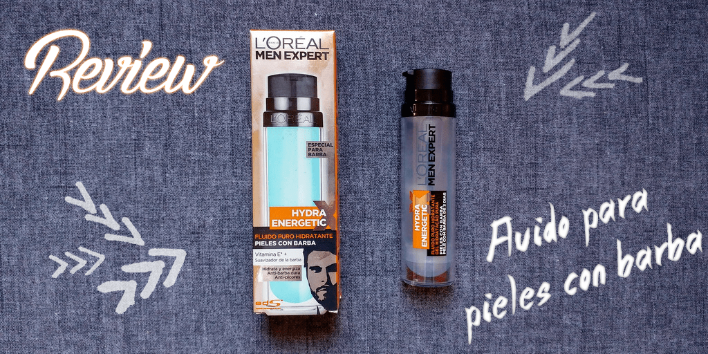 Review fluido hidratante para barba L'Oreal men expert