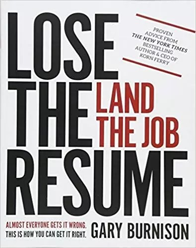 """""""Lose the Resume; Land the Job,"""" by Gary Burnison."""