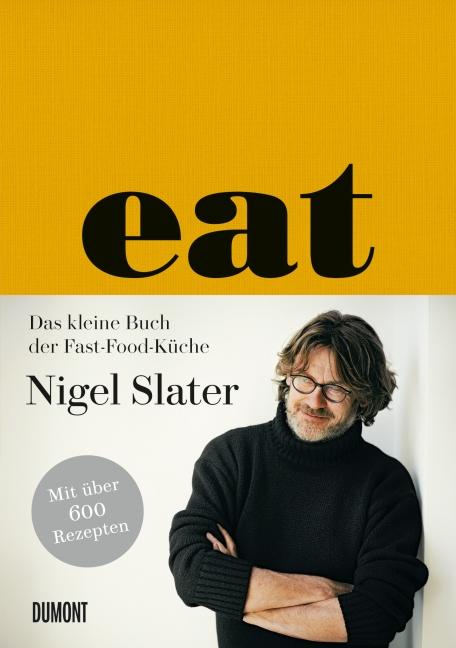 Eat von Nigel Slater © Dumont Buchverlag