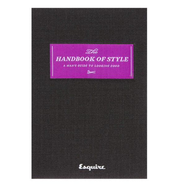 The Handbook of Style: A Man's Guide to Looking Good