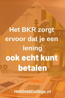 Het BKR zorgt ervoor dat je een lening ook echt kunt betalen