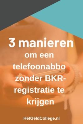 3 Manieren om een Telefoonabbo zonder BKR te krijgen