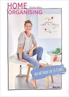Home Organsing : ma méthode en 10 étapes d'Elodie wery