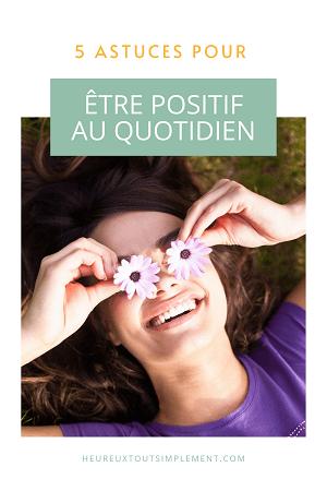 astuces pour être positif au quotidien