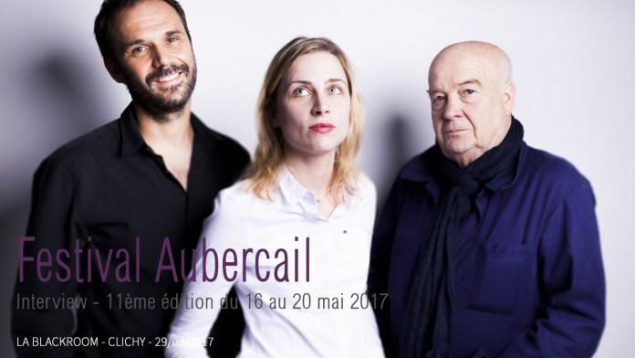 Festival Aubercail 2017 – Interview vidéo