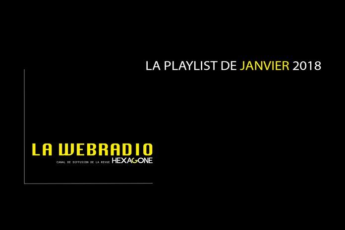 La playlist de la Webradio – Janvier 2018