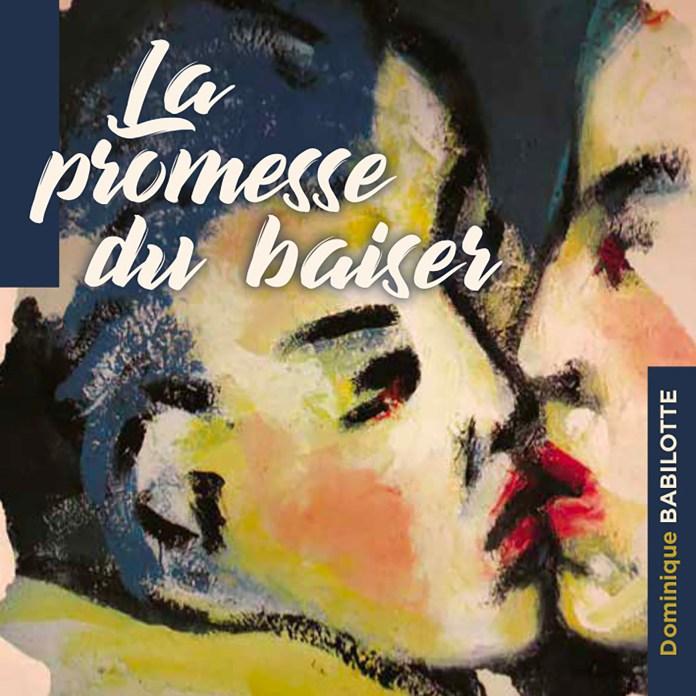 Dominique Babilotte – La promesse d'un baiser