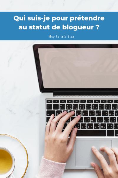 Qui suis-je pour prétendre au statut de blogueur ?