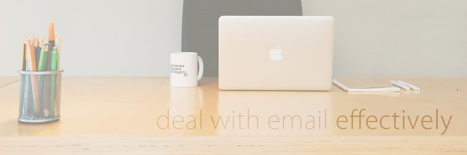 How to deal with email, effectively