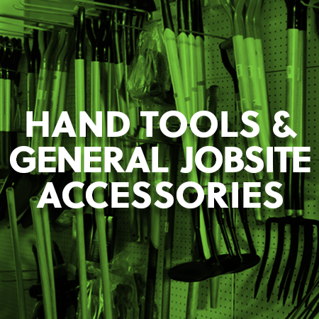 HAND TOOLS AND GENERAL JOB SITE ACCESSORIES